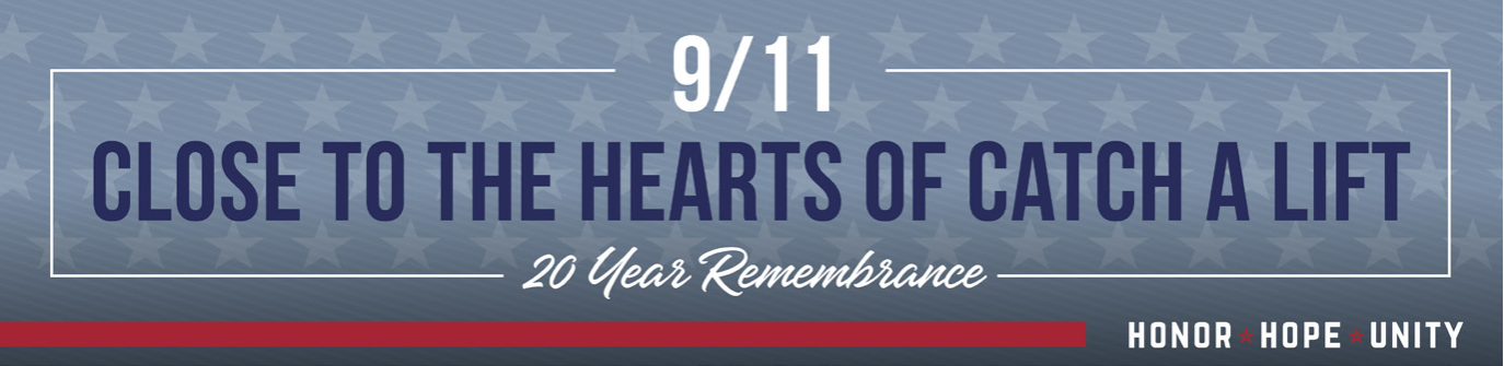 9/11. Close to the hearts of catch a lift. 20 year remmeberance.