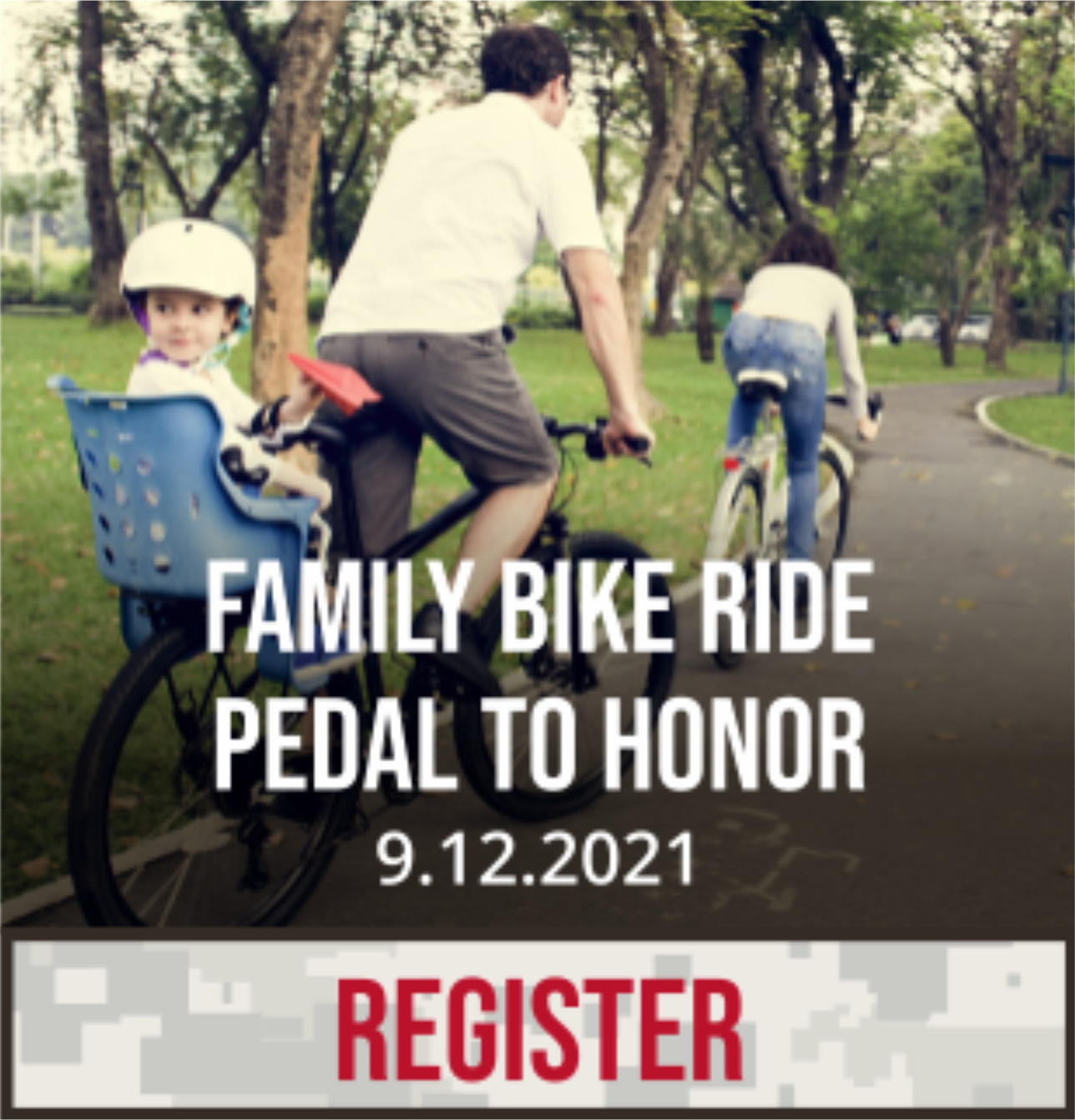 Family Bike Ride - Pedal To Honor. 9/12/21.  Click to register.