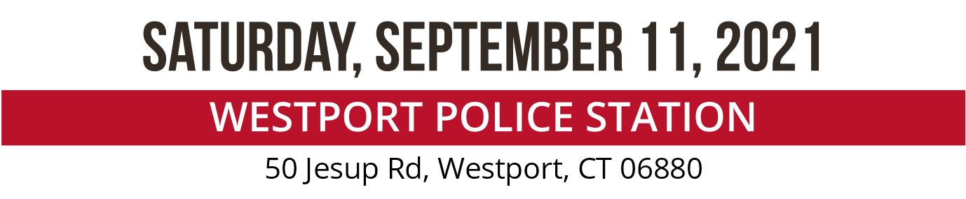 saturday september 11, 2021. Westport police station 50 jessup road, westport ct 06880