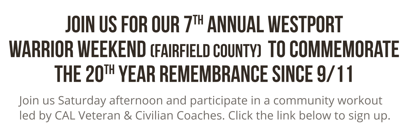 Join us for our 7th annual westport warrior weekend (fairfield county) to commemorate the 20th year rememberance since 9/11.